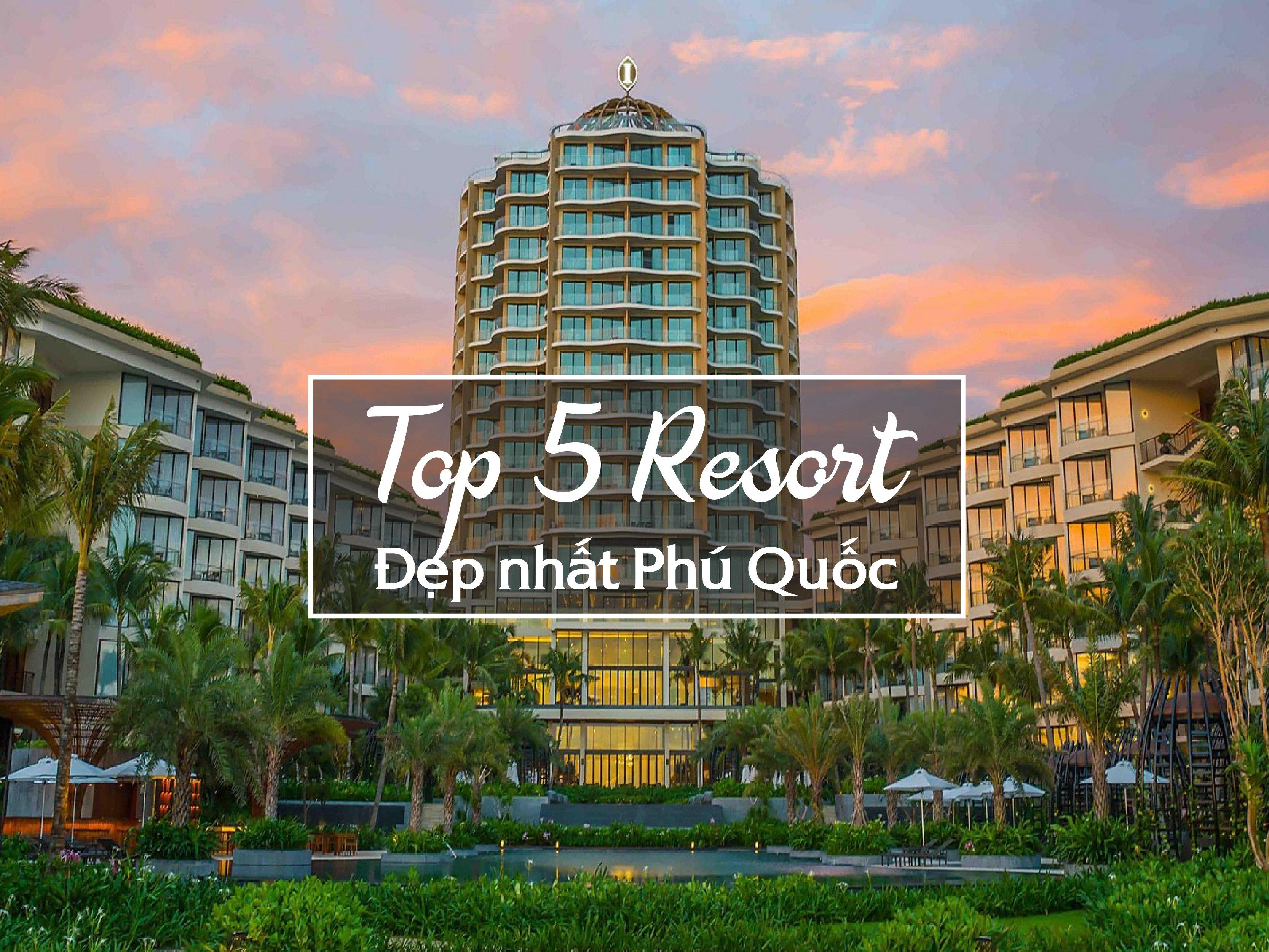 Top 5 resort đẹp nhất Phú Quốc 2021