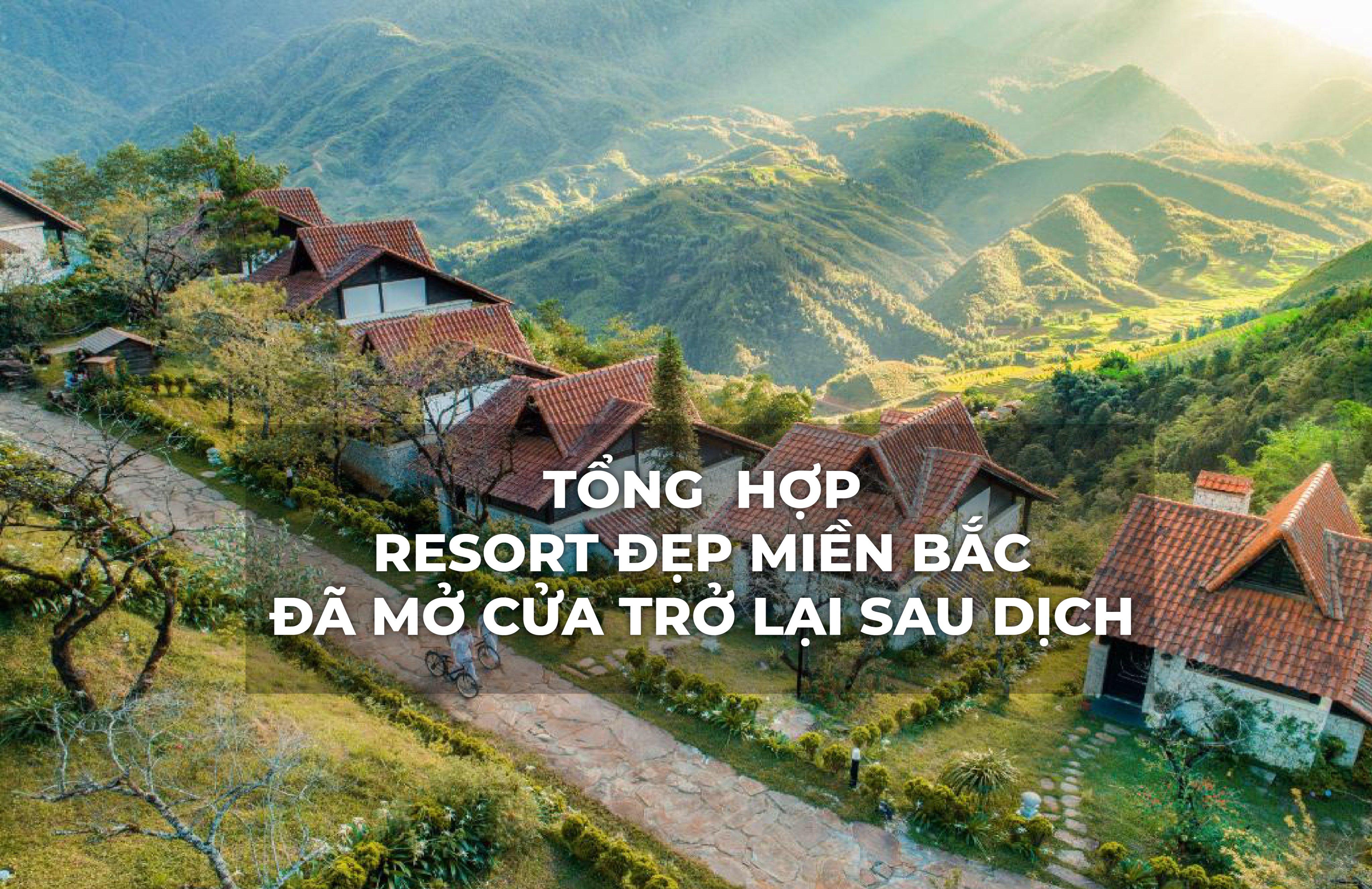 Tổng hợp resort đẹp Miền Bắc đã mở cửa trở lại sau dịch